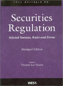 Securities Regulation, Selected Statutes, Rules and Forms, 2011 Abridged