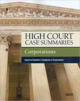 High Court Case Summaries on Corporations, Keyed to Hamilton