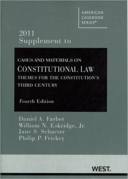 Cases and Materials on Constitutional Law:Themes for the Constitution's Third Century