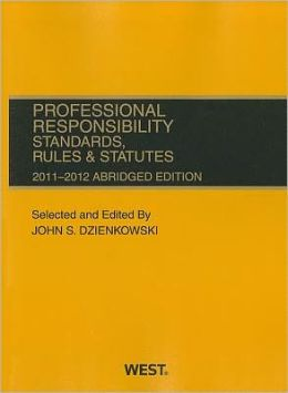 Professional Responsibility, Standards, Rules and Statutes 2011-2012