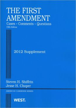 The\First Amendment, Cases, Comments, Questions, 5th, 2012 Supplement