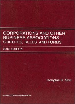 Corporations and Other Business Associations:Statutes, Rules and Forms 2012
