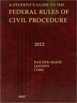A\Student's Guide to the Federal Rules of Civil Procedure 2012
