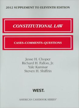 Constitutional Law:Cases and Comments, Questions, 11th, 2012 Supplement