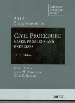 Civil Procedure, Cases, Problems and Exercises, 3D, 2012 Supplement