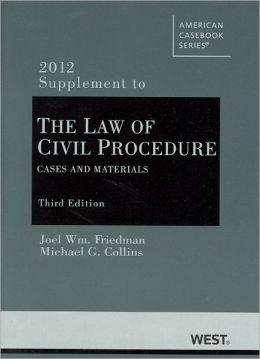 Civil Procedure:Cases and Materials, 3D, 2012 Supplement