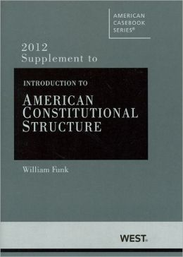 Introduction to American Constitutional Structure, 2012 Supplement