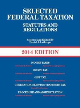 Selected Federal Taxation: Statutes and Regulations with Metro Tax Map 2014