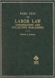 Basic Text on Labor Law-Unionization and Collective Bargaining