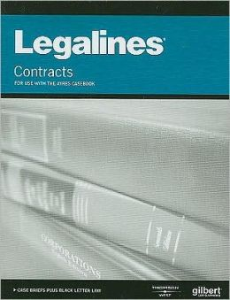 Legalines, Contracts, for use with the Ayres Casebook, 7th Edition