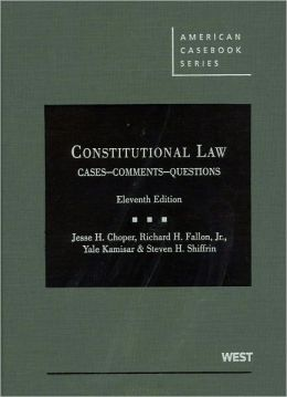 Constitutional Law:Cases Comments and Questions