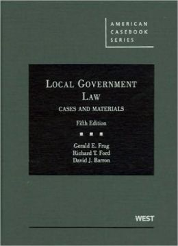 Local Government Law, Cases and Materials, 5th