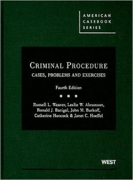 Criminal Procedure:Cases, Problems and Materials