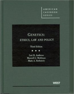 Genetics:Ethics, Law and Policy, 3d