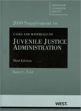 Cases and Materials on Juvenile Justice Administration, 3d, 2010 Supplement