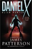 Book Cover Image. Title: Daniel X:  Alien Hunter (Graphic Novel), Author: James Patterson