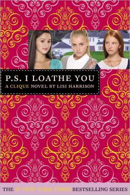 P.S. I Loathe You (Cliques Series #10)