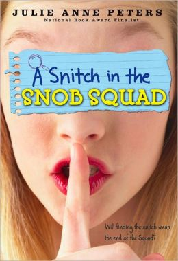 A Snitch in the Snob Squad Julie Anne Peters