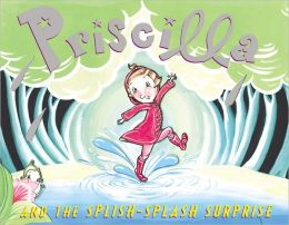 Priscilla and the Splish-Splash Surprise