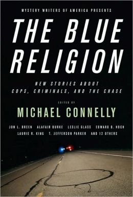 The Blue Religion: New Stories about Cops, Criminals, and the Chase