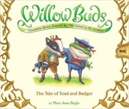 Willow Buds #1: The Tale of Toad and Badger