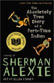 Book Cover Image. Title: The Absolutely True Diary of a Part-Time Indian, Author: Sherman Alexie