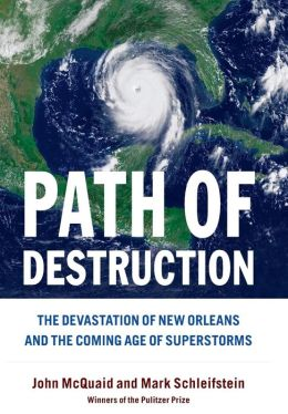 Path of Destruction: The Destruction of New Orleans and the Coming Age of Superstorms