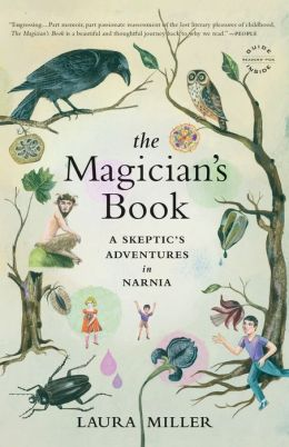 The Magician's Book: A Skeptic's Adventures in Narnia
