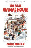 Book Cover Image. Title: The Real Animal House:  The Awesomely Depraved Saga of the Fraternity That Inspired the Movie, Author: Chris Miller