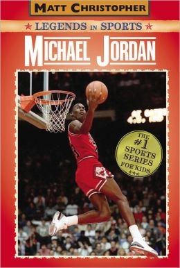Michael Jordan (Matt Christopher Legends in Sports Series)
