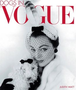 Dogs in Vogue: A Century of Canine Chic