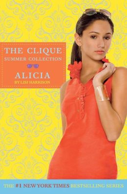 Alicia (Clique Summer Collection Series #3)