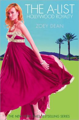 Hollywood Royalty (A-List: Hollywood Royalty Series #1)