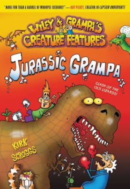 Jurassic Grampa (Wiley and Grampa Creature Features Series #10)