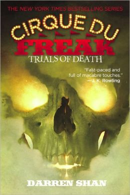 Trials of Death (Cirque Du Freak Series #5)