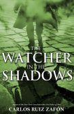 Book Cover Image. Title: The Watcher in the Shadows, Author: Carlos Ruiz Zafon