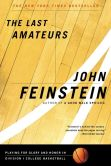 John Feinstein - Last Amateurs: Playing for Glory and Honor in Division I College Basketball