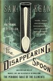 Book Cover Image. Title: The Disappearing Spoon:  And Other True Tales of Madness, Love, and the History of the World from the Periodic Table of the Elements, Author: Sam Kean