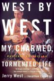 Book Cover Image. Title: West by West:  My Charmed, Tormented Life, Author: Jerry West