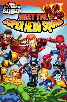 Meet The Super Hero Squad! (Marvel Super Hero Squad Series)