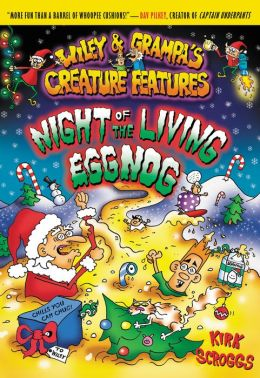 Night of the Living Eggnog (Wiley and Grampa Series #7)