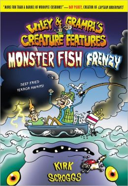 Monster Fish Frenzy (Wiley and Grampa Series #3)
