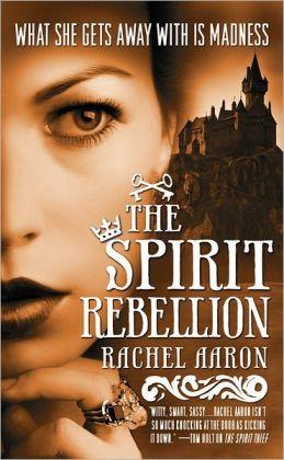 The Spirit Rebellion (Legend of Eli Monpress Series #2)