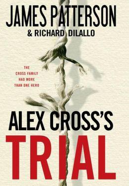 Alex Cross's Trial (Alex Cross Series #15)