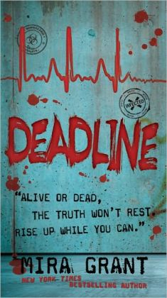 Deadline (Newsflesh Trilogy Series #2)