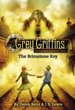 The Brimstone Key (Grey Griffins: The Clockwork Chronicles Series #1)
