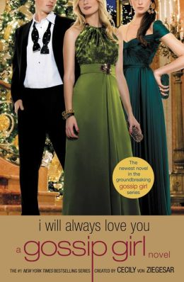 I Will Always Love You (Gossip Girl Series #12)