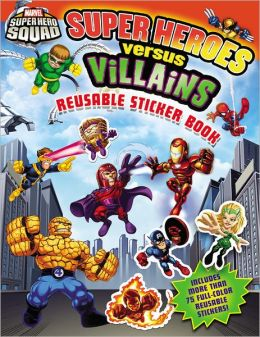 Super Hero Squad: Super Heroes Versus Villains Reusable Sticker Book