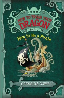 How to Be a Pirate (How to Train Your Dragon Series #2)