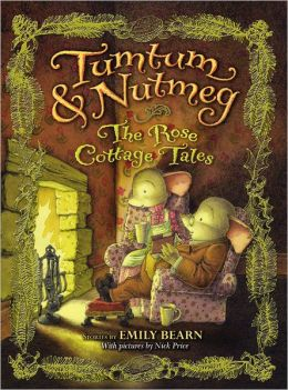Tumtum & Nutmeg: The Rose Cottage Tales